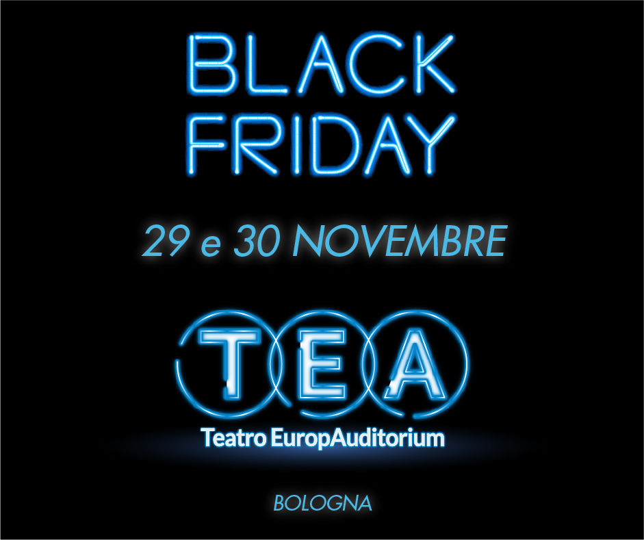 Black Friday Teatro Celebrazioni