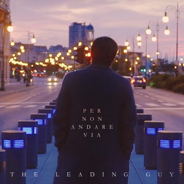 the leading guy per non andare via