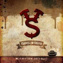 travellin south we playin fuckin dirty blues