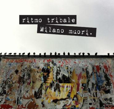 Ritmo Tribale Milano Muori