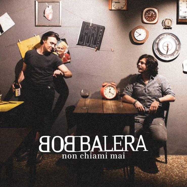Bob Balera Non Chiami Mai copertina d