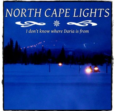 North Cape Lights I dont know where Daria is from