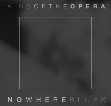 king of the opera nowhere blues