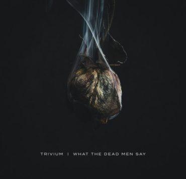 trivium i what the dead men say