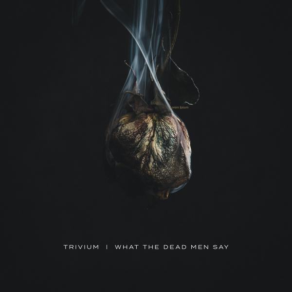trivium i what the dead men say