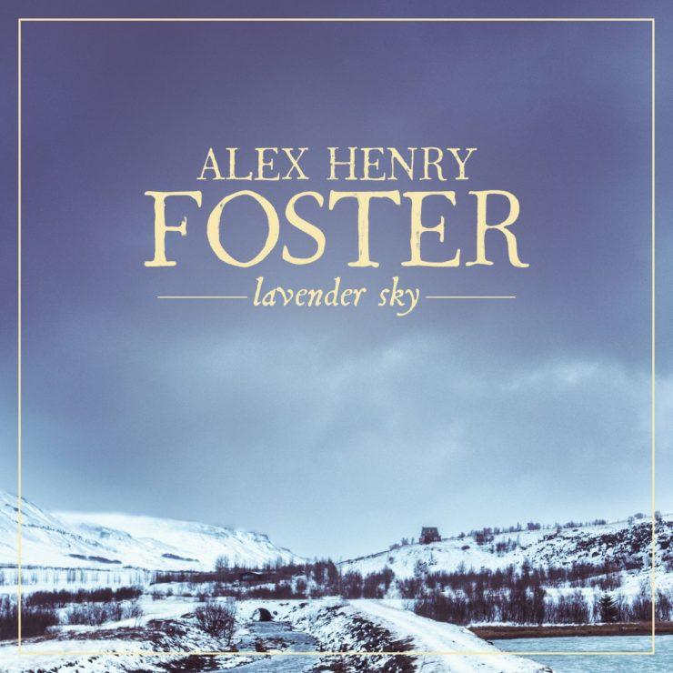 alex henry foster lavender sky cover