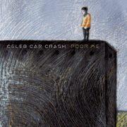 Celeb Car Crash Poor Me single cover