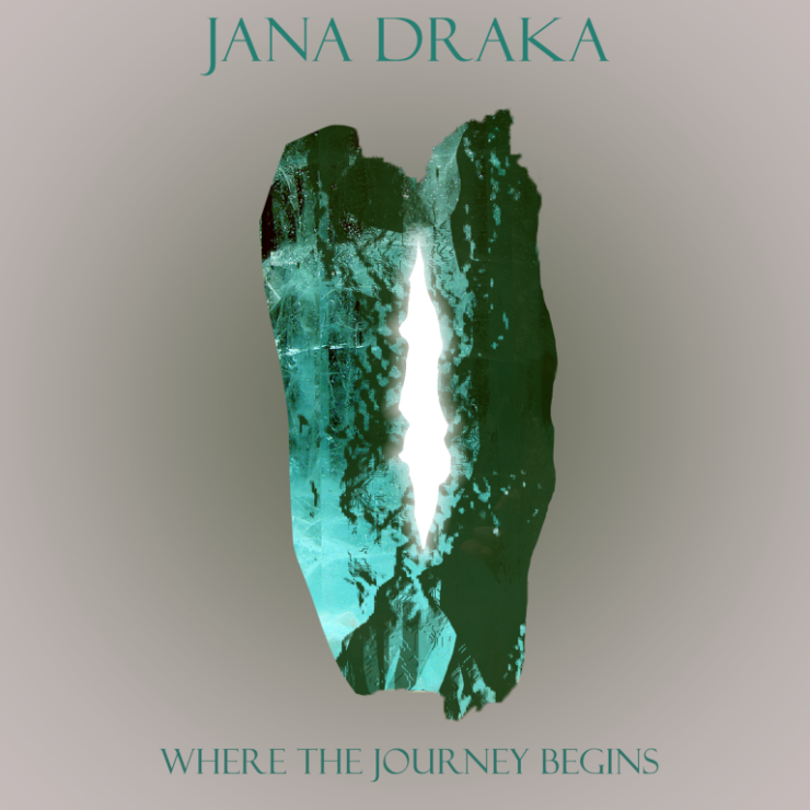 Jana Draka WHEN the journey begins