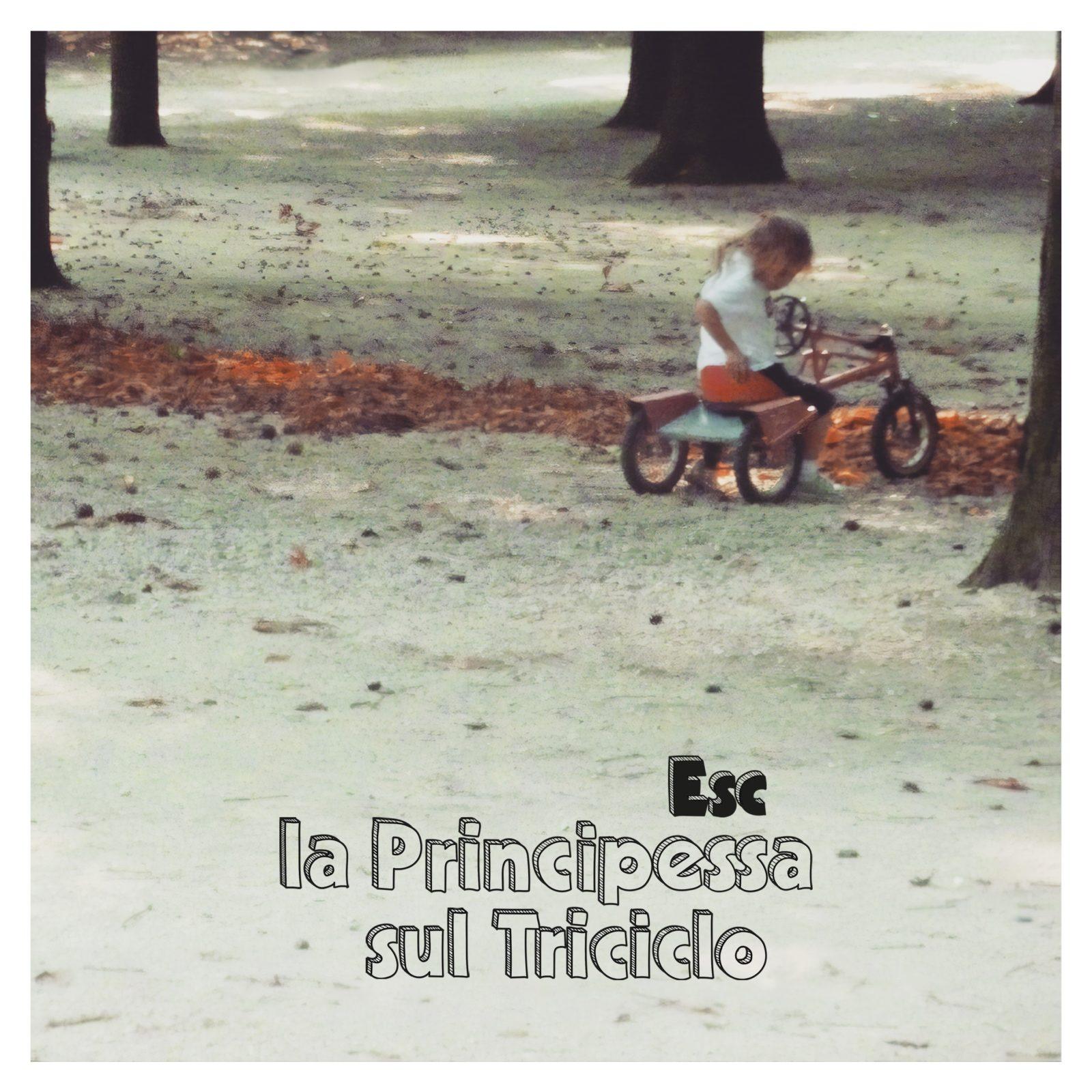 SINGOLO LA PRINCIPESSA SUL TRICICLO