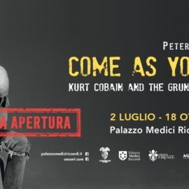 COME AS YOU ARE - KURT COBAIN AND THE GRUNGE REVOLUTION | Firenze