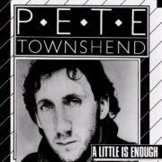 pete townshend A Little Is Enough