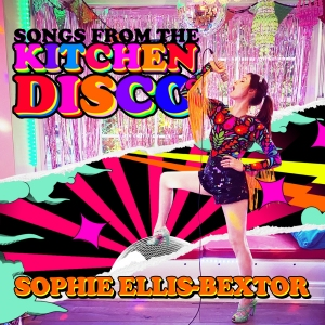 Sophie Ellis Bextor songs from the kitchen disco