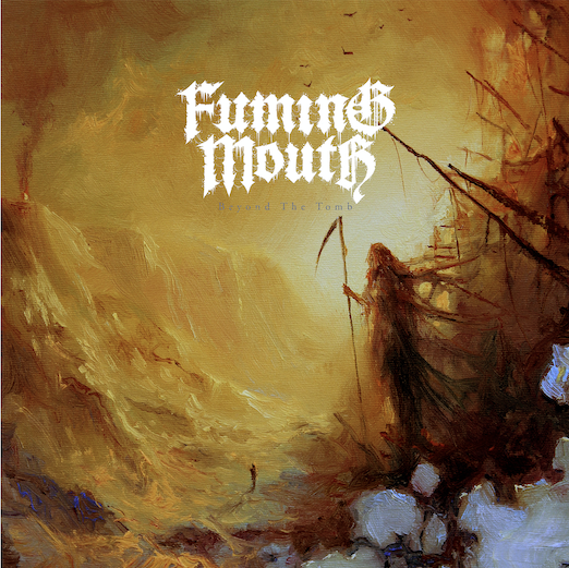 fuming mouth beyond the tomb