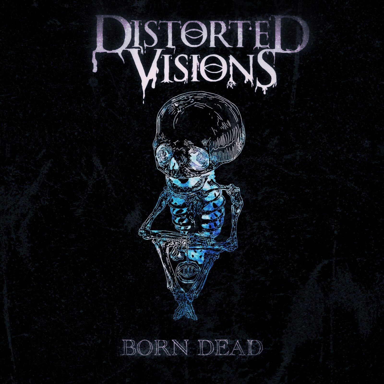 distorted vision born dead