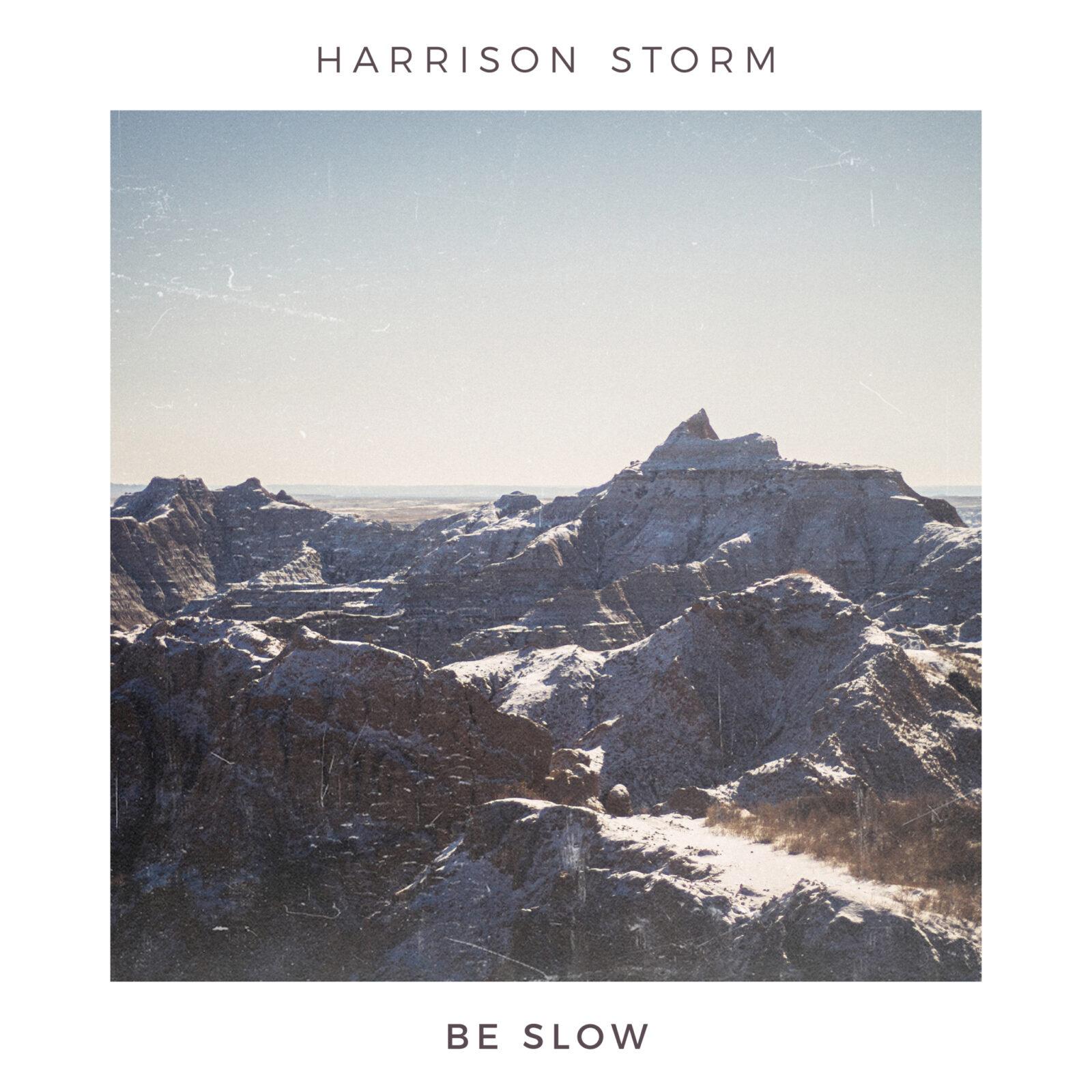 harrison storm be slow